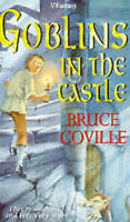 Goblins in the Castle by Bruce Coville (Paperback, 1996)