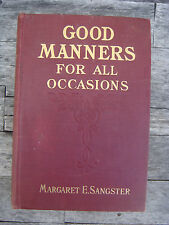 GOOD MANNERS FOR ALL OCCASIONS BY MARGARET E. SANGSTER FIRST EDITION