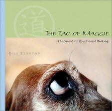 New - The Tao of Maggie: The Sound of One Hound Barking by Stanton, Bill