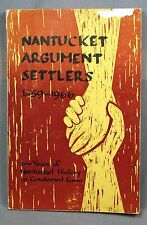Nantucket Argument Settlers 1659-1966 Ninth Edition 1966 facts & Illustrations