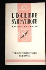 L'EQUILIBRE SYMPATHIQUE,PAUL CHAUCHARD,PUF-QUE SAIS JE ? N°565, 1953,ILLUSTRE