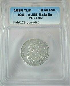 1684 TLE Poland 5 Groschen Silver ICG AU55 Details KM#128, Corroded  (407)