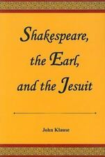 Shakespeare, the Earl, and the Jesuit by Klause, John