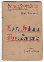 A. FORATTI-L'ARTE ITALIANA DEL RINASCIMENTO-FED. ITAL. BIBLIOT. POPO. 1915-O312