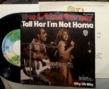 "IKE & TINA TURNER TELL HER I'M NOT HOME / WHY OH WHY 7"" SINGLE + INFO"