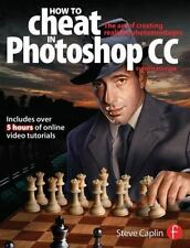 How To Cheat In Photoshop CC: The art of creating realistic-ExLibrary