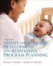 Infant and Toddler Development and Responsive Program Planning: A Relationship-B