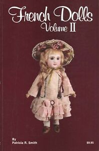 Antique French Bisque Dolls - Makers Types Marks Values /  Illustrated Book