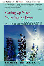 Getting Up When You're Feeling Down: A Woman's Guide to Overcoming and Preventin