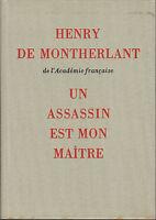Livre un assassin est mon maître Henry de Montherlant book