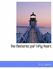 NEW The Memories Pof Fifty Years by W. H. Sparks