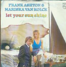 "7"" Frank Ashton & Mariska Van Kolck/Let Your Sun Shine (NL)"