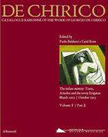 Giorgio de Chirico. Catalogue raisonné of the work of Giorgio de Chirico...