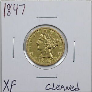 1847 $5 Liberty Head Gold Half Eagle with XF Detail Cleaned #05620