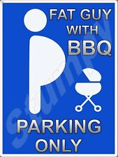 "Fat Guy With BBQ Parking Only  Metal Sign 9"" x 12"" or 12"" x 16"""