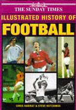 Sunday Times  Illustrated History of Football by Octopus Publishing Group...