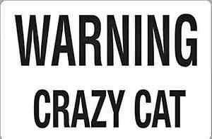Warning Crazy Cat metal sign 180mm x 130mm (ar)