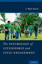 USED (LN) The Psychology of Citizenship and Civic Engagement by S. Mark Pancer