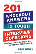 201 Knockout Answers to Tough Interview Questions: