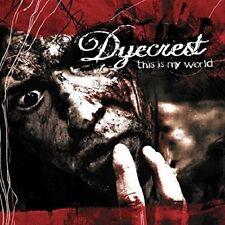 Dyecrest-this is My World CD