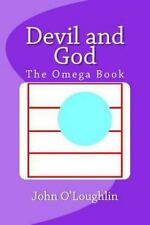 Devil and God : The Omega Book by John O'Loughlin (2014, Paperback)