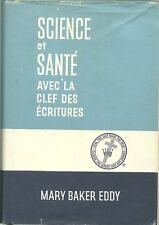 SCIENCE ET SANTE AVEC LA CLEF DES ECRITURES - MARY BAKER EDDY