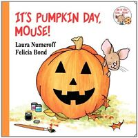 Its Pumpkin Day, Mouse! (If You Give...) by Laura Numeroff