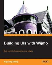 Building UIs with Wijmo by Yuguang Zhang (2013, Paperback, New Edition)