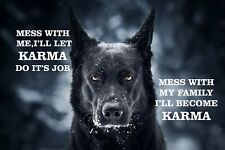 #32 German Shepherd Mess With My Family I'Ll Become Karma Pet Dog Fence Sign
