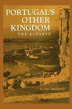 Portugal's Other Kingdom : The Algarve by Dan Stanislawski (2012, Paperback)