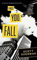 (Good)-First You Fall: A Kevin Connor Mystery (Kevin Connor Mysteries) (Paperbac