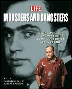 MOBSTERS AND GANGSTERS: ORGANIZED CRIME IN AMERICA, FROM By Editors Of Life