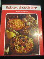 LIBRO : IL PIACERE DI CUCINARE - F.LLI MELITA -1987 - *****