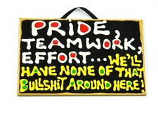 Pride Teamwork Effort We'll Have None of That Bullshit Around Here Puffy Sign
