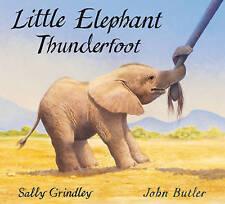 Little Elephant Thunderfoot, Grindley, Sally, Paperback, Very Good Book