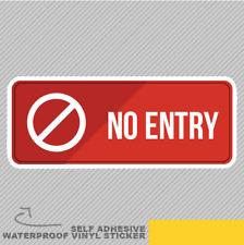 Aucune Entrée Signe Porte Staff sortie Vinyle Sticker Autocollant Fenêtre Voiture Van Vélo 2219