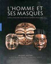 L'Homme et ses masques - Chefs d'oeuvre des musées Barbier-Mueller