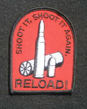 "SHOOT IT~SHOOT IT AGAIN RELOAD SEW ON PATCH GUNS AMMUNITION 2 1/2"" x 3 1/2"""