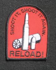 "SHOOT IT~SHOOT IT AGAIN RELOAD SEW ON PATCH GUNS AMMUNITION 2 1/2"" x 3 1/2"""