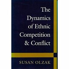 The Dynamics of Ethnic Competition and Conflict by Susan Olzak, NEW Book, FREE &