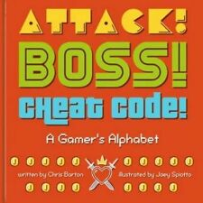 Attack! Boss! Cheat Code! : A Gamer's Alphabet,Joey Spiotto, Chris Barton,New Bo