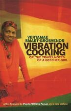 Vibration Cooking : Or, the Travel Notes of a Geechee Girl by Vertamae...