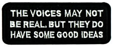 ⫸ Voices May Not be Real, But They Do Have Good Ideas Embroidered Patch – New in