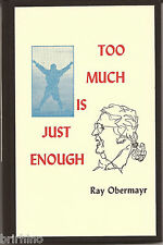 TOO MUCH IS JUST ENOUGH SIGNED LETTER EDITION HARDCOVER POETRY, AMERICAN FICTION