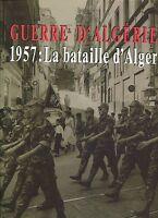 GUERRE D'ALGERIE 1957 LA BATAILLE D'ALGER..Grand format relié jaquette.nb illust