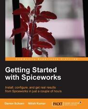 Getting Started with Spiceworks by Nitish Kumar and Darren Schoen (2013,...