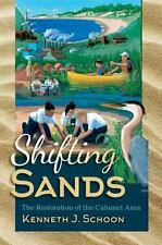 Shifting Sands : The Restoration of the Calumet Area: By Schoon, Kenneth J.