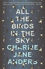 All the Birds in the Sky by Charlie Jane Anders (2016, Hardcover)