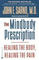 Mindbody Prescription : Healing the Body, Healing the Pain, Paperback by Sarn...