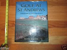 Golf at St Andrews Golfing History by Keith Mackie HC Book